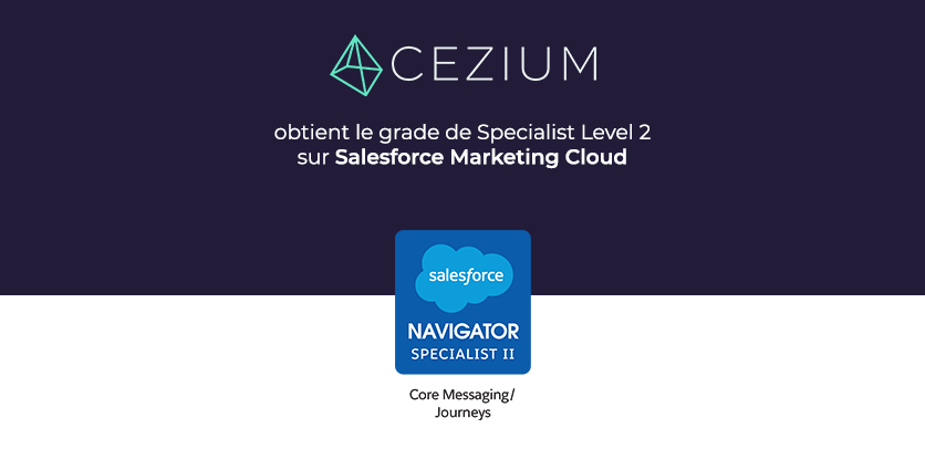 Cezium obtient le grade de Specialist Level 2 sur Salesforce Marketing Cloud