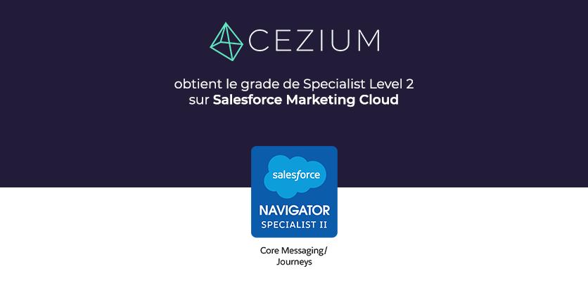 Cezium obtient le grade de Specialist Level 2 sur Salesforce Marketing Cloud